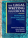 Legal Writing Handbook: Research Analysis and Writing (0316621943) by Laurel Currie Oates