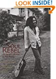 Soul Rebel: An Intimate Portrait of Bob Marley in Jamaica and Beyond