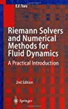 Riemann Solvers and Numerical Methods for Fluid Dynamics: A Practical Introduction (3540659668) by Eleuterio F. Toro