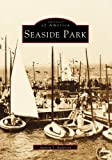 img - for Seaside Park (NJ) (Images of America) (Images of America (Arcadia Publishing)) book / textbook / text book