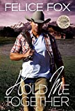 Hold Me Together: (Cowboy Romance, Western Romance) (Cameron Ranch Series Book 1)
