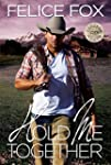 Hold Me Together: (Cowboy Romance, We...