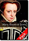 Mary, Queen of Scots CD Pack (Oxford Bookworms Library)