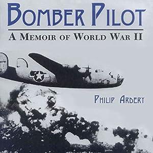 Bomber Pilot: A Memoir of World War II Audiobook
