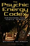 The Psychic Energy Codex: Awakening Y...