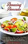 Amazing Avocado: Insanely Delicious S...