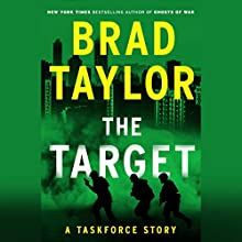 The Target: A Taskforce Story, Featuring an Excerpt from Ring of Fire Audiobook by Brad Taylor Narrated by Erik Singer