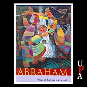 Abraham: Trials of Family and Faith | [Terence E. Fretheim]