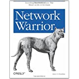 Network Warrior: Everything you need to know that wasn't on the CCNA exam ~ Gary A. Donahue