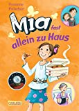 Mia, Band 7: Mia fast allein zu Haus
