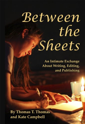 Between the Sheets: An Intimate Exchange about Writing, Editing, and Publishing