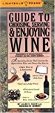 img - for Guide to Choosing, Serving & Enjoying Wine by Lightbulb Press, Balik, Allen R. (2000) Paperback book / textbook / text book