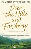 Over The Hills And Far Away Candida Lycett Green