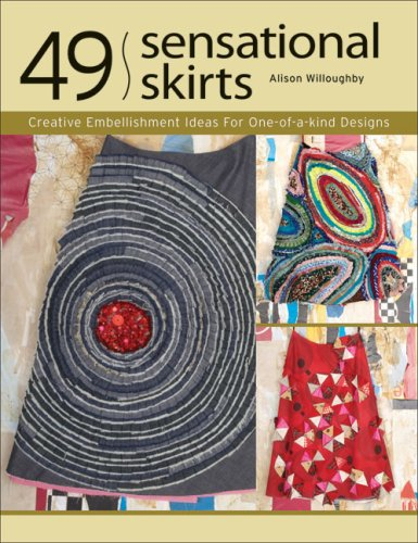49 Sensational Skirts: Creative Embellishment Ideas for One-of-a-Kind Designs49 Sensational Skirts: Creative Embellishment Ideas for One-of-a-Kind Designs