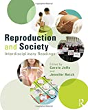 Reproduction and Society: Interdisciplinary Readings (Perspectives on Gender)