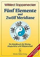Fünf Elemente und zwölf Meridiane.