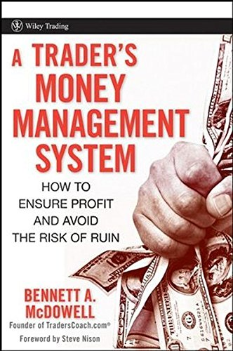 A Trader's Money Management System: How to Ensure Profit and Avoid the Risk of Ruin (Wiley Trading)