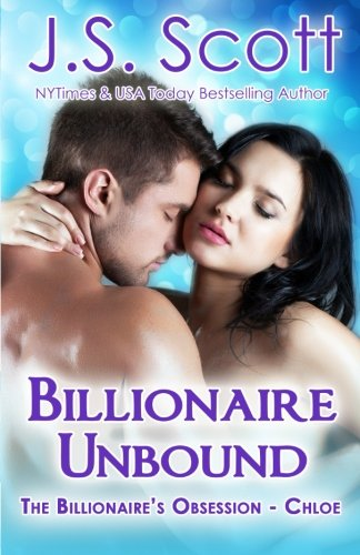 Billionaire Unbound:: The Billionaire's Obsession ~ Chloe (Volume 8)