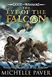 The Eye of the Falcon (Gods and Warriors Book 3) Michelle Paver