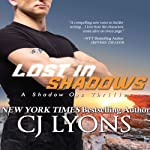 Lost in Shadows: Shadow Ops, Book 2 (       UNABRIDGED) by CJ Lyons Narrated by Joe Jung