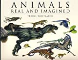 img - for Animals Real and Imagined by Terryl Whitlatch (2011) Paperback book / textbook / text book