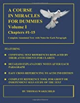A COURSE IN MIRACLES FOR DUMMIES: Volume I: Chapters #1-15
