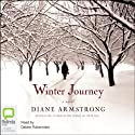 Winter Journey (       UNABRIDGED) by Diane Armstrong Narrated by Deidre Rubenstein