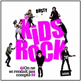 echange, troc Busty - Kids Rock