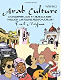 img - for Arab Culture, Vol. 1: An In-depth Look at Arab Culture Through Cartoons and Popular Art (English and Arabic Edition) book / textbook / text book