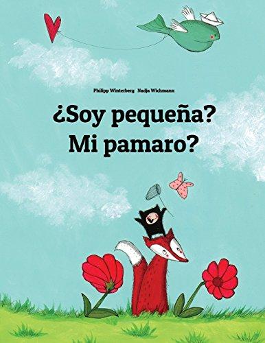 ¿Soy pequeña? Mi pamaro?: Libro infantil ilustrado español-fula (Edición bilingüe)