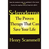 Scleroderma: The Proven Therapy that Can Save Your Life ~ Henry Scammell