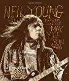 img - for Neil Young: Long May You Run: The Illustrated History, Updated Edition book / textbook / text book