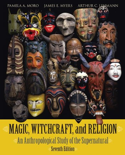 Magic, Witchcraft, and Religion: An Anthropological Study...