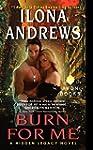 Burn for Me: A Hidden Legacy Novel