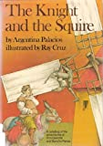 The knight and the squire: A retelling of the adventures of Don Quixote and Sancho Panza, based on Cervantes, Don Quixote de la Mancha (0385124333) by Palacios, Argentina