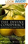The Divine Conspiracy: Rediscovering...