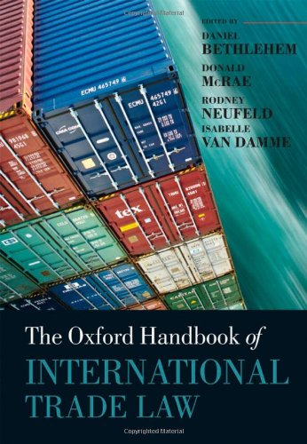 The Oxford Handbook of International Trade Law (Oxford Handbooks in Law)