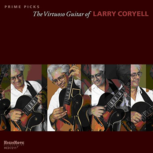 PRIME PICKS - THE VIRTUOSO GUITAR OF LARRY CORYELL