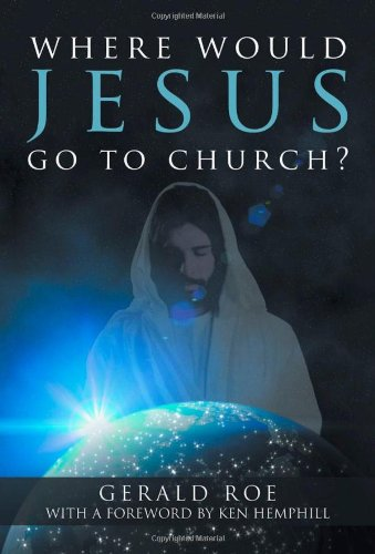 Where Would Jesus Go To Church?