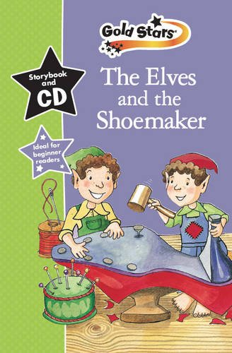 The Elves & the Shoemaker: Gold Stars Early Learning (Gold Stars Book & CD)