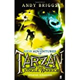 Tarzan: The Jungle Warrior (Tarzan a Legend Reborn)by Andy Briggs