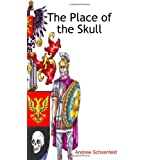 The Place of the Skull ~ Andrew Schoenfeld