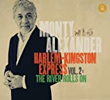 Harlem-Kingston Express 2: River Rolls on by Monty Alexander (2014-04-08) 【並行輸入品】