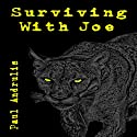 Surviving with Joe: A Joe Anderson Novel (       UNABRIDGED) by Paul Andrulis Narrated by Michael David Axtell
