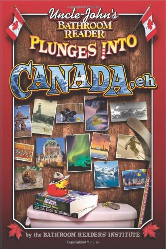 Uncle John's Bathroom Reader Plunges into Canada, Eh!