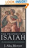 The Prophecy of Isaiah: An Introduction & Commentary