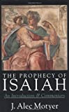 The Prophecy of Isaiah: An Introduction & Commentary (0830815937) by J. Alec Motyer