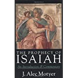 The Prophecy of Isaiah: An Introduction & Commentary ~ J. A. Motyer