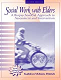 img - for By Kathleen McInnis-Dittrich Social Work with Elders: A Biopsychosocial Approach to Assessment and Intervention (2nd Edition)[Paperback] book / textbook / text book