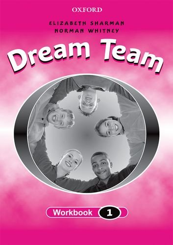 Dream Team 1 Workbook (International): Workbook Level 1